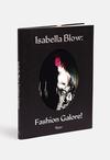 Isabella Blow: Fashion Galore!